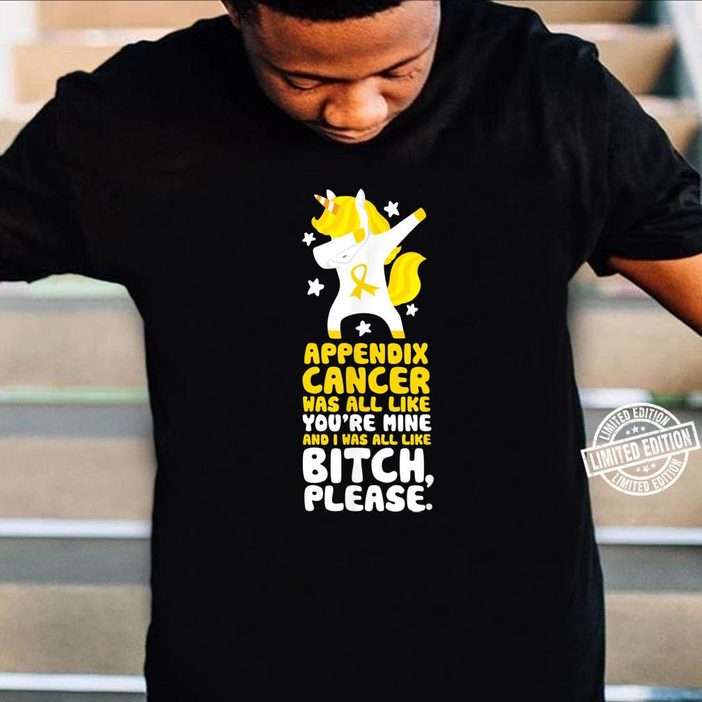 Appendix Cancer Bitch Please Quote Unicorn Shirt