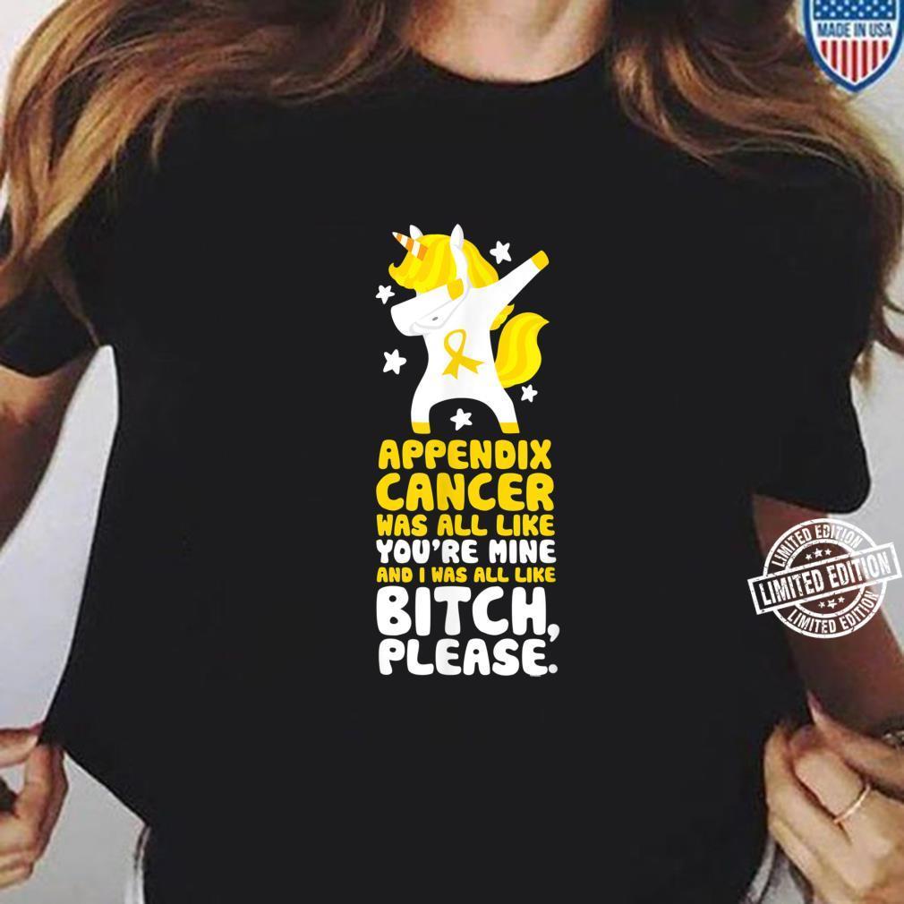 Appendix Cancer Bitch Please Quote Unicorn Shirt ladies tee