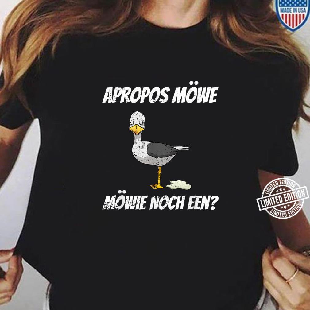 Apropos Möwe Möwie Noch Een Norddeutsch Plattdeutsch Vintage Shirt ladies tee