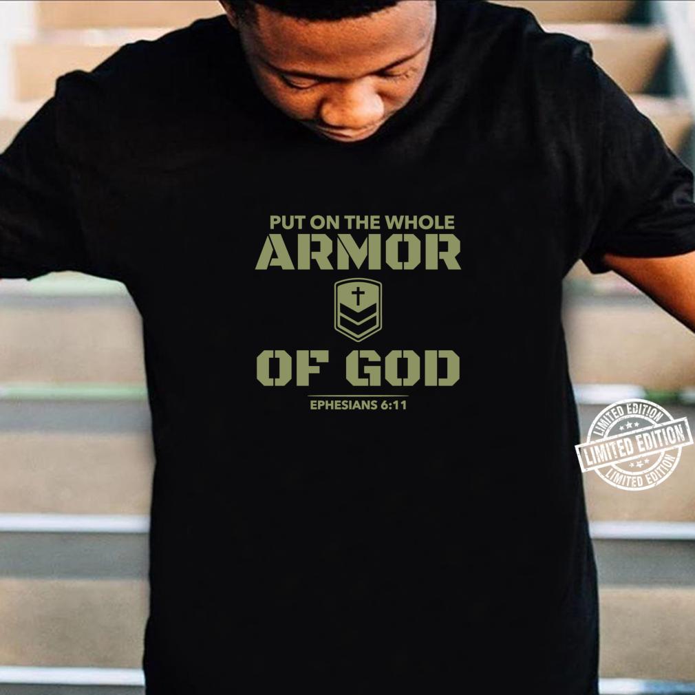 Armor of God Bible Verse Ephesians 611 Christian Warrior Shirt