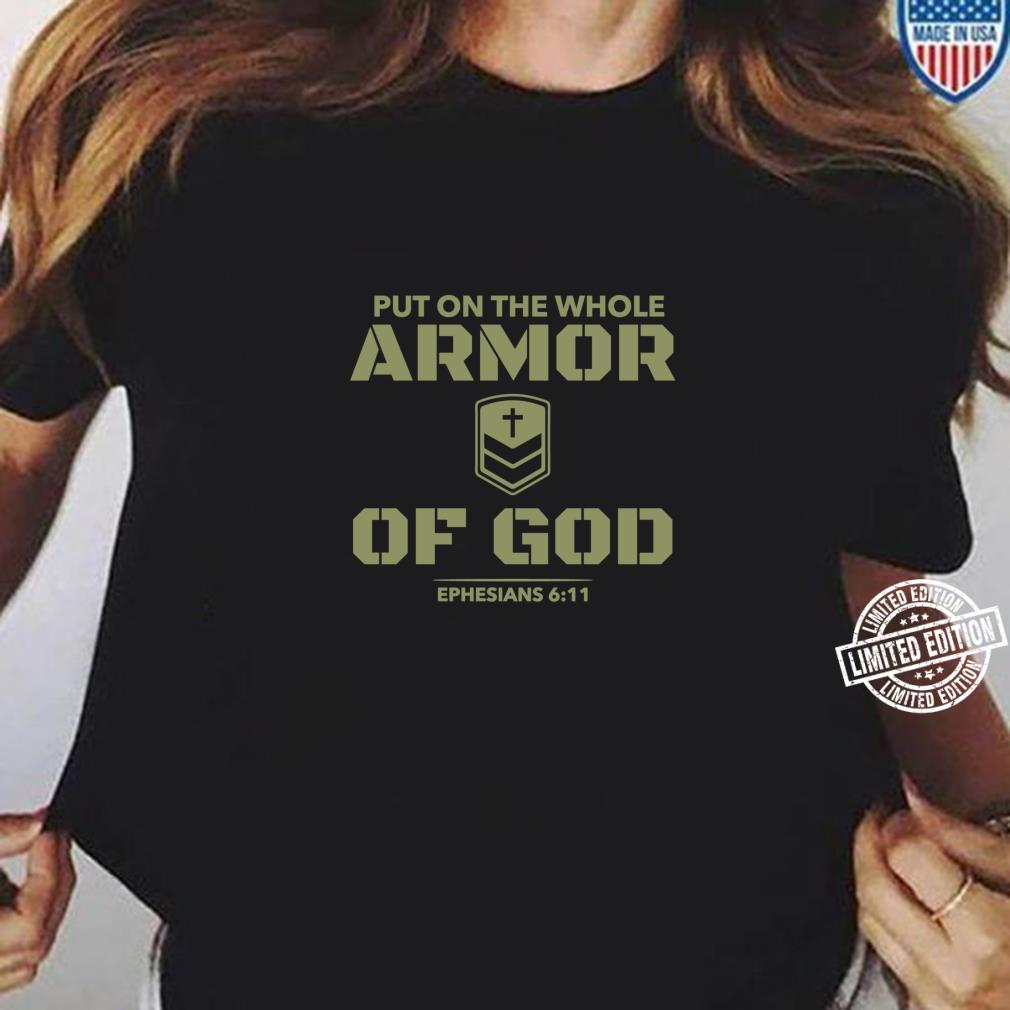 Armor of God Bible Verse Ephesians 611 Christian Warrior Shirt ladies tee