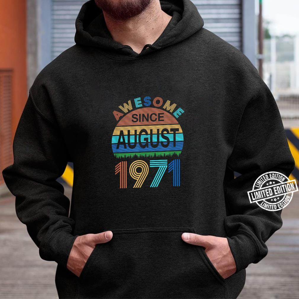 Awesome Since August 1971 49th Birthday 49 Year Old Shirt hoodie