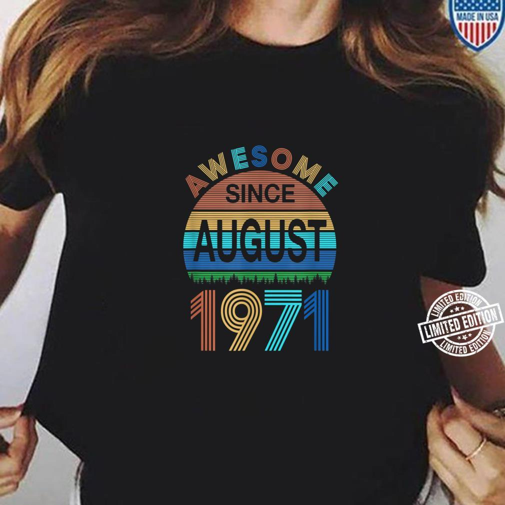 Awesome Since August 1971 49th Birthday 49 Year Old Shirt ladies tee