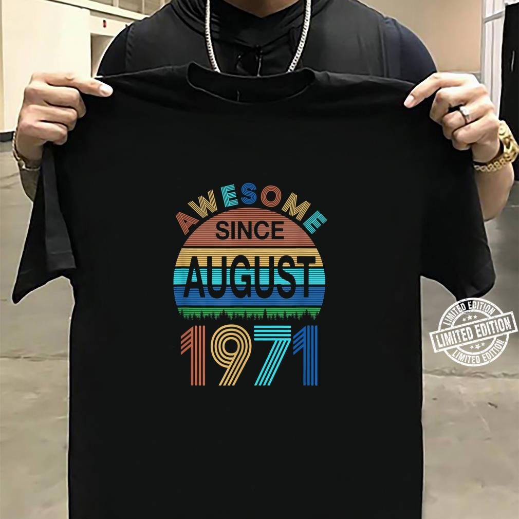 Awesome Since August 1971 49th Birthday 49 Year Old Shirt sweater
