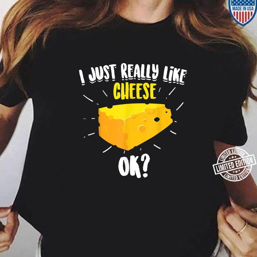 Cute I Just Really Like Cheese, Ok Vegan Shirt ladies tee
