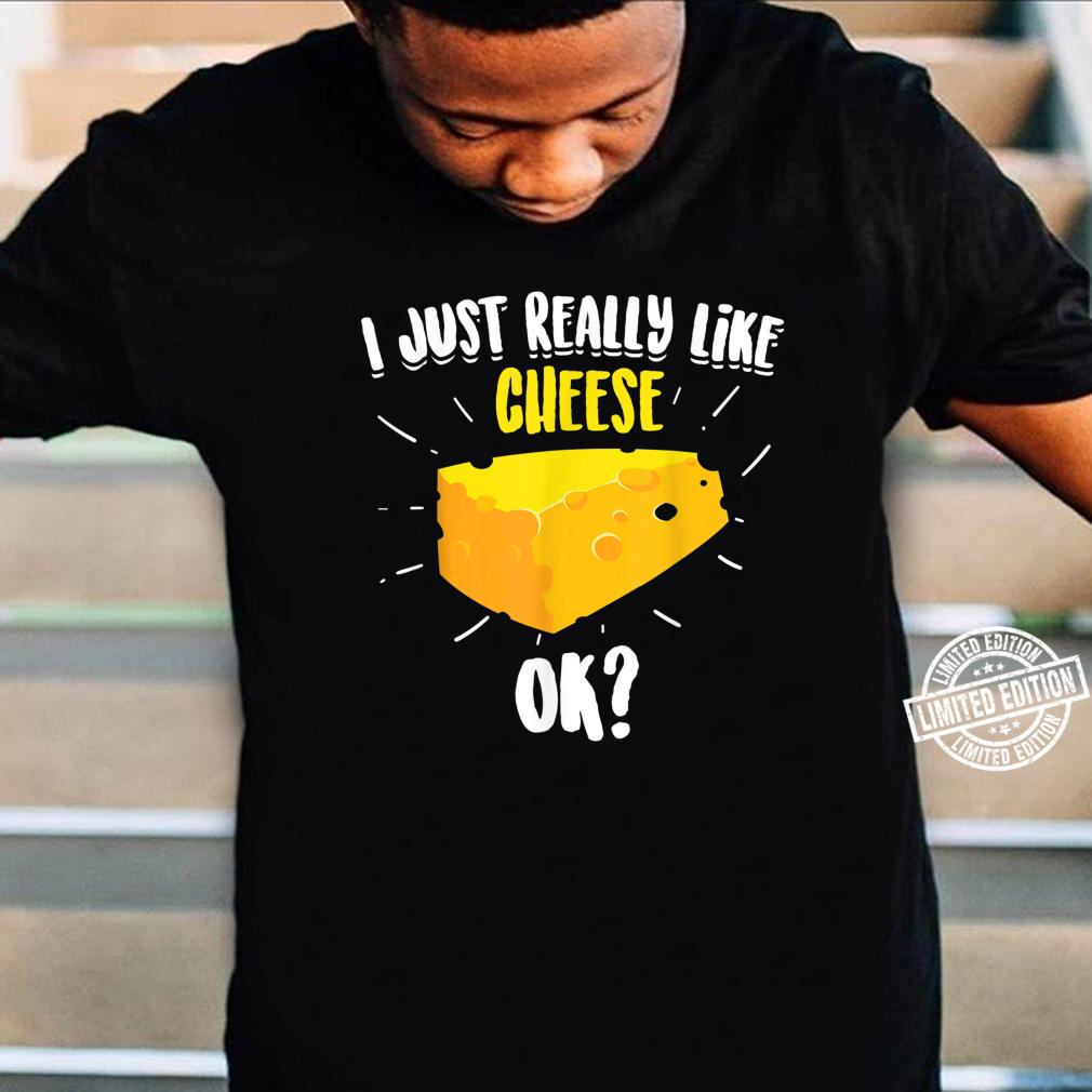 Cute I Just Really Like Cheese, Ok Vegan Shirt