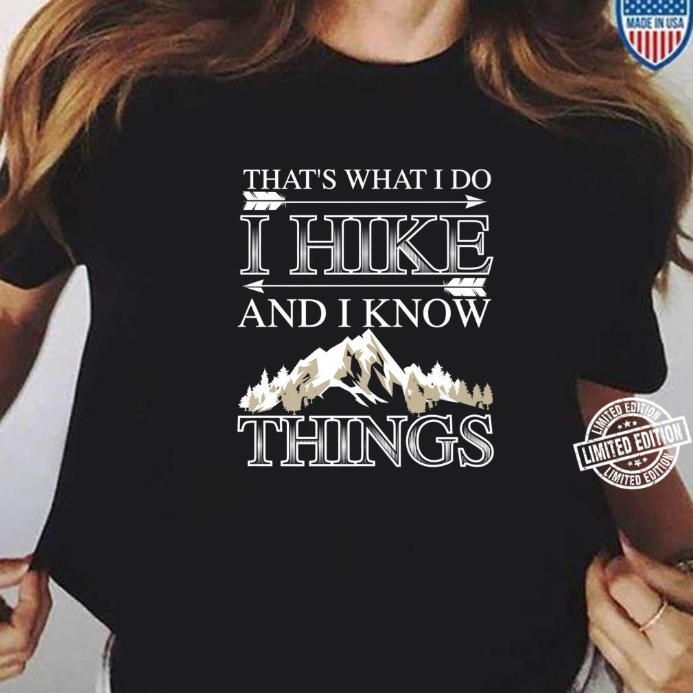 Cute That's What I Do I Hike And I Know Things Shirt ladies tee