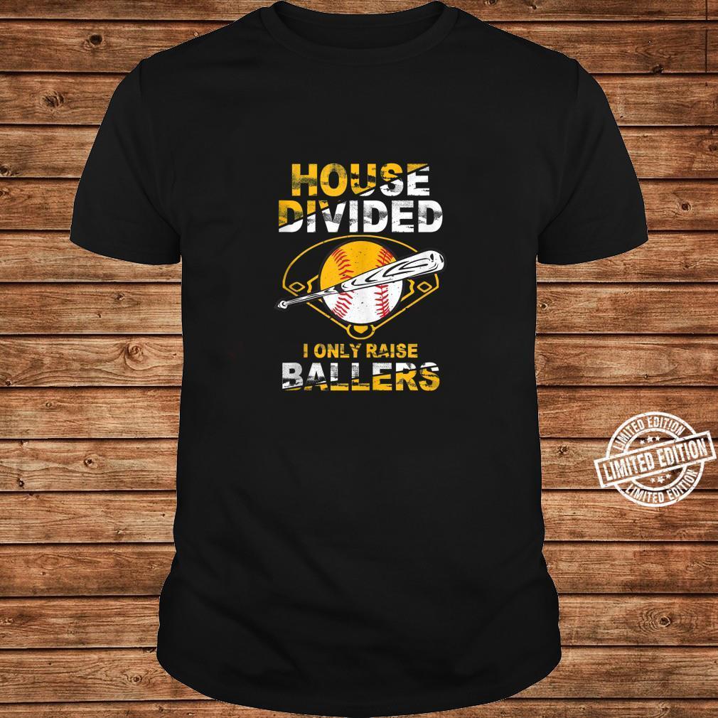 Funny House Divided I Only Raise Ballers Softball Baseball Shirt long sleeved