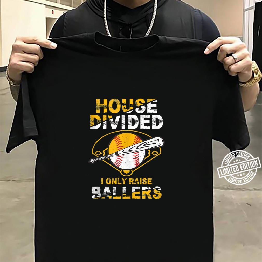 Funny House Divided I Only Raise Ballers Softball Baseball Shirt sweater