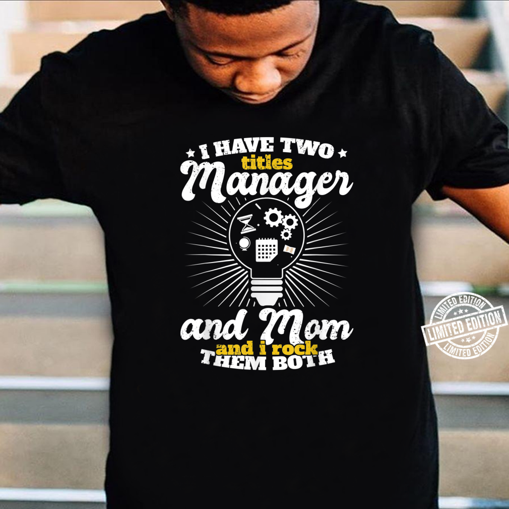 Funny Manager Mom Vintage Mother's Day Title Shirt