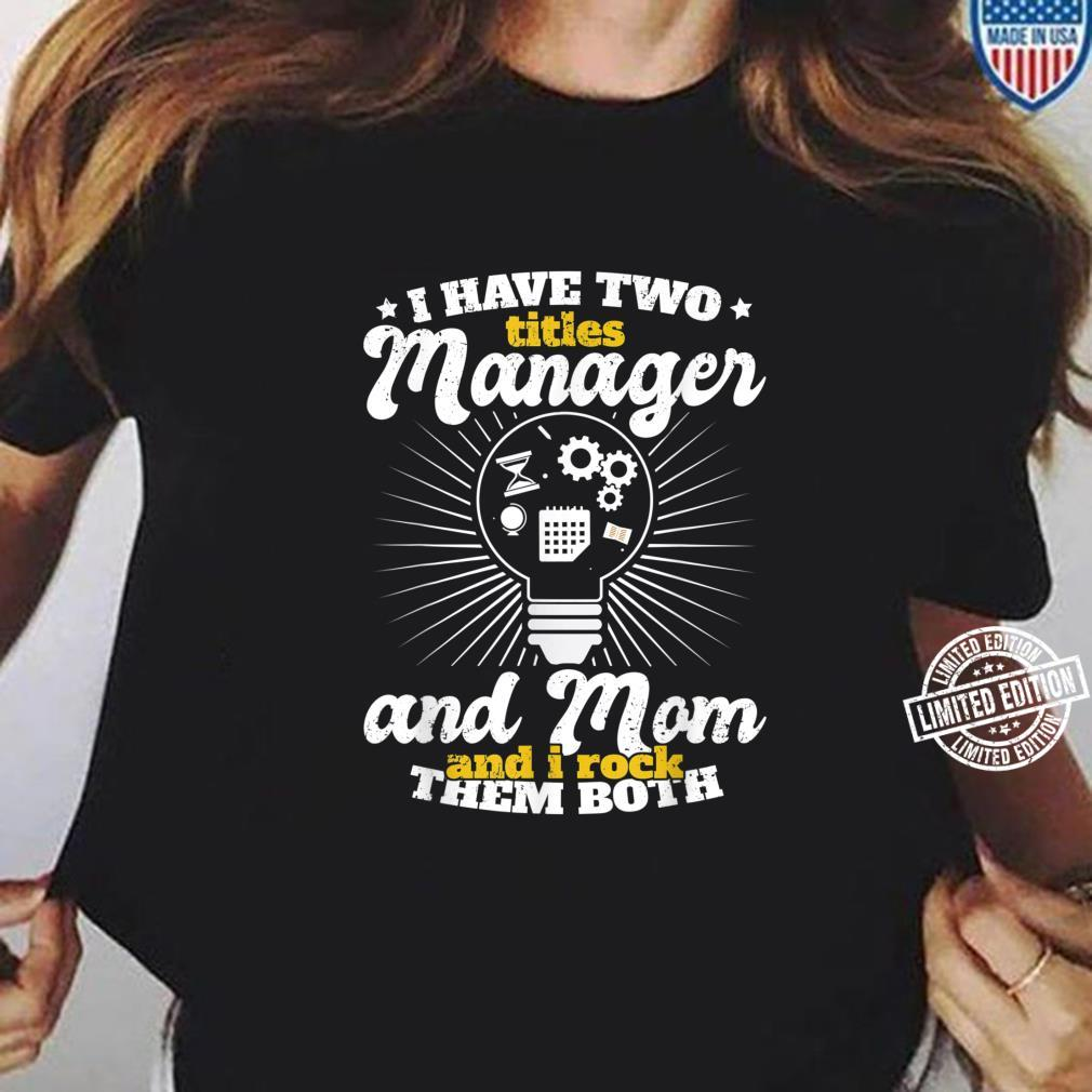 Funny Manager Mom Vintage Mother's Day Title Shirt ladies tee